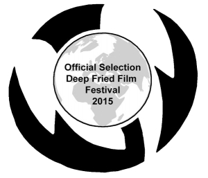 Official Selection Deep Fried Film Festival 2015